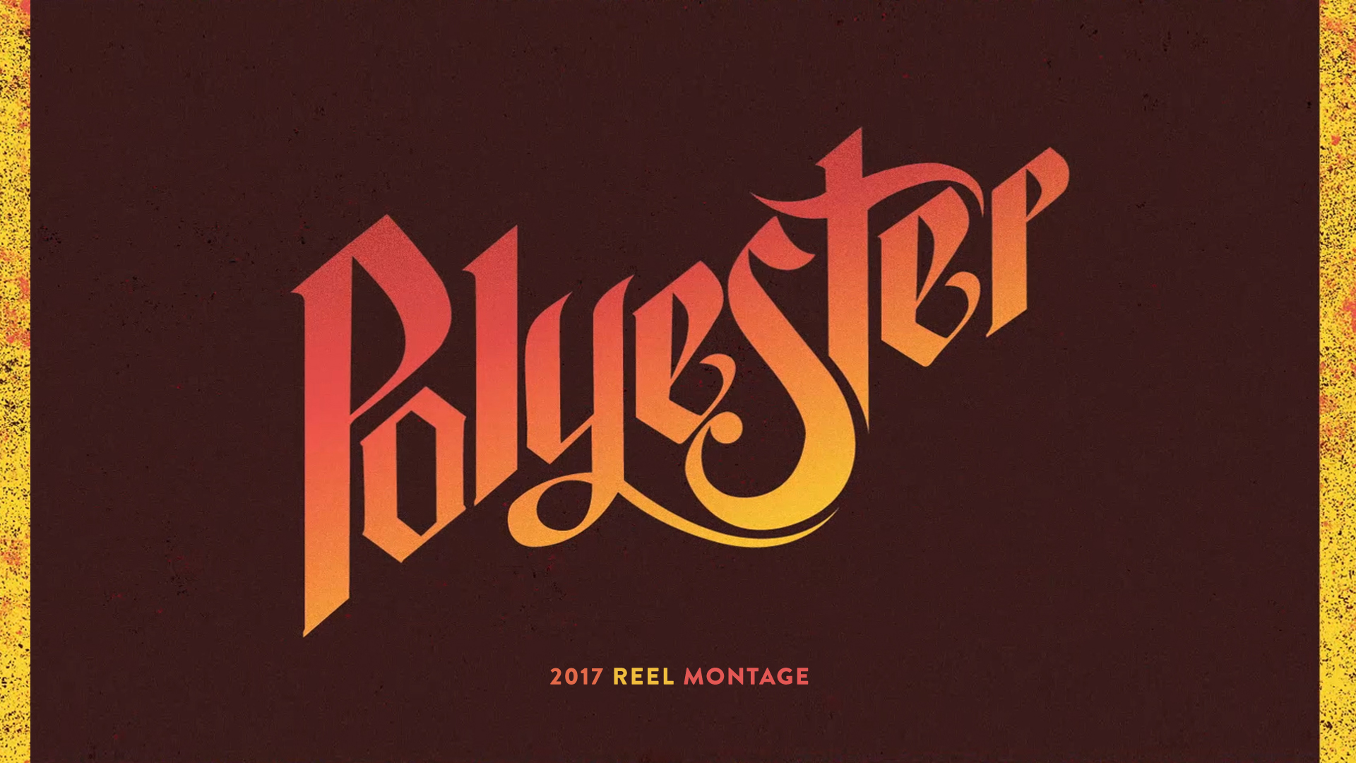 2017 Polyester Reel Montage